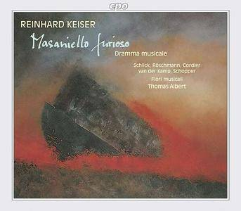 Thomas Albert, Fiori Musicali - Reinhard Keiser: Masaniello furioso (1993)