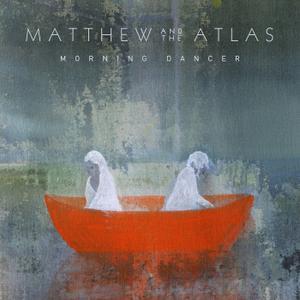 Matthew and the Atlas - Morning Dancer (2019)