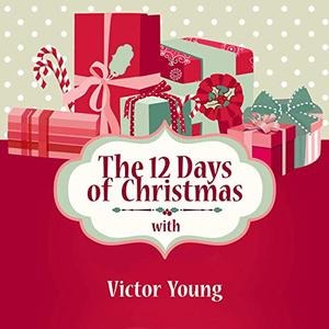 Victor Young - The 12 Days of Christmas (2019)