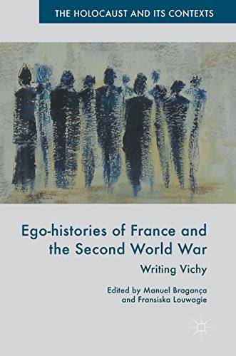 Ego-histories of France and the Second World War: Writing Vichy