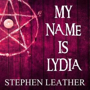 «My Name is Lydia» by Stephen Leather