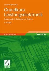Grundkurs Leistungselektronik: Bauelemente, Schaltungen und Systeme, 4. Auflage (repost)