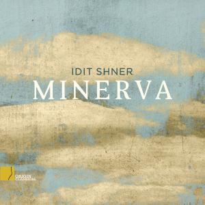 Idit Shner - Minerva (2019)
