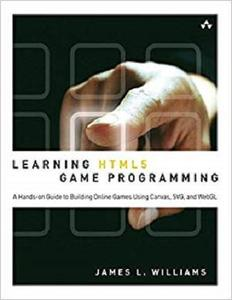 Learning HTML5 Game Programming: A Hands-on Guide to Building Online Games Using Canvas, SVG, and WebGL [Repost]