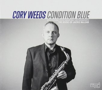 Cory Weeds - Condition Blue: The Music of Jackie McLean (2015)