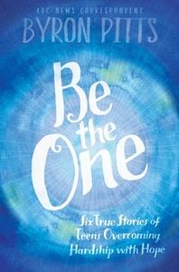 «Be the One» by Byron Pitts