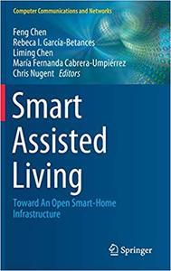 Smart Assisted Living: Toward An Open Smart-Home Infrastructure