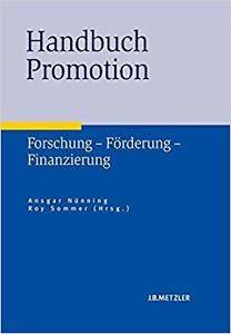 Handbuch Promotion: Forschung – Förderung – Finanzierung