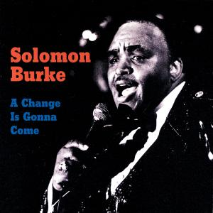 Solomon Burke - A Change Is Gonna Come (1986/2019)