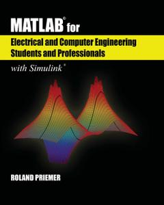 MATLAB® for Electrical and Computer Engineering Students and Professionals: With Simulink®