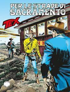 Tex Willer N.672 - Per le Strade di Sacramento (2016)