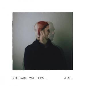 Richard Walters - A.M. (2016)