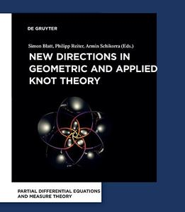 New Directions in Geometric and Applied Knot Theory