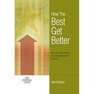 Dan Sullivan - How the Best Get Better