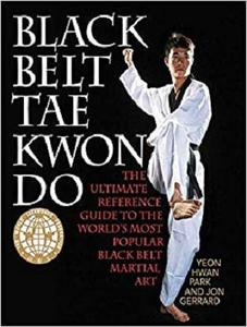 Black Belt Tae Kwon Do: The Ultimate Reference Guide to the World's Most Popular Black Belt Martial Art