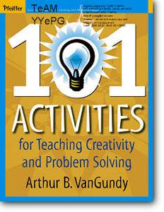 Arthur B. VanGundy, «101 Activities for Teaching Creativity and Problem Solving»