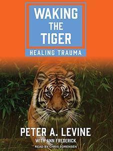 Waking the Tiger: Healing Trauma [Audiobook]