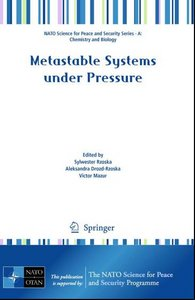 """""""Metastable Systems under Pressure (NATO Science for Peace and Security Series A: Chemistry and Biology)"""" (Repost)"""