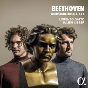 Lorenzo Gatto & Julien Libeer - Beethoven: Violin Sonatas Nos. 3, 6, 7 & 8 (2019)