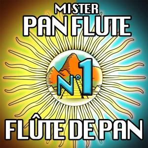 Mister Pan Flute - N°1 Flûte de pan (2019) [Official Digital Download]