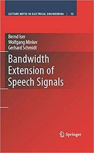 Bandwidth Extension of Speech Signals (Repost)