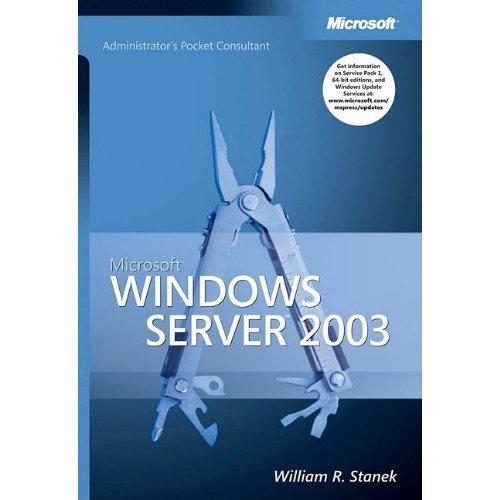 Microsoft Windows Server 2003 Administrator's Pocket Consultant (Pro-Administrator's Pocket Consultant) (Repost)