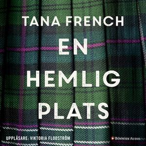 «En hemlig plats» by Tana French