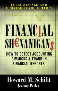 Financial Shenanigans: How to Detect Accounting Gimmicks & Fraud in Financial Reports (repost)