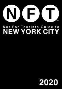 Not For Tourists Guide to New York City 2020, 21st Edition