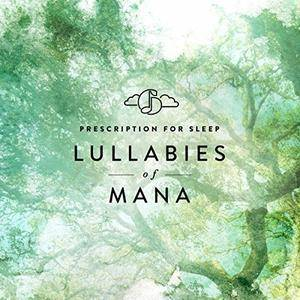 GENTLE LOVE - Prescription for Sleep: Lullabies of Mana (2015)