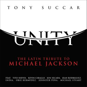 Tony Succar - Unity: The Latin Tribute To Michael Jackson (2015) [Official Digital Download 24/96]