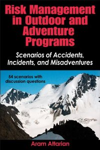 Risk Management in Outdoor and Adventure Programs: Scenarios of Accidents, Incidents, and Misadventures (repost)
