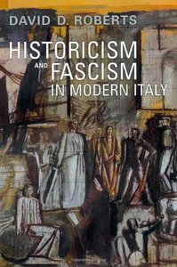 Historicism and Fascism in Modern Italy (repost)