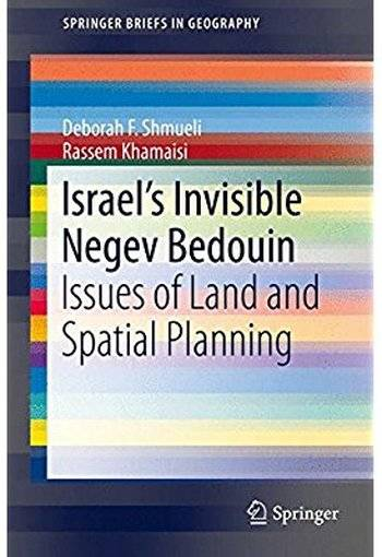 Israel's Invisible Negev Bedouin: Issues of Land and Spatial Planning