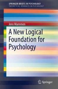 A New Logical Foundation for Psychology (SpringerBriefs in Psychology)