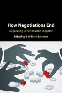 How Negotiations End : Negotiating Behavior in the Endgame