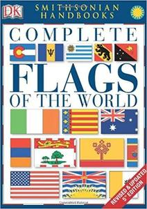 Complete Flags of the World (Dk Atlases)