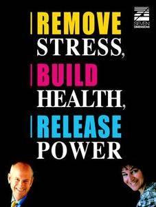 Remove Stress, Build Health, Release Power