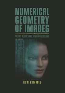 Numerical Geometry of Images: Theory, Algorithms, and Applications