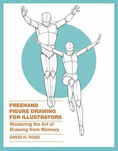 Freehand Figure Drawing for Illustrators: Mastering the Art of Drawing from Memory (repost)