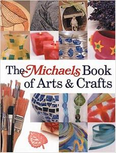 The Michaels Book of Arts & Crafts (Repost)