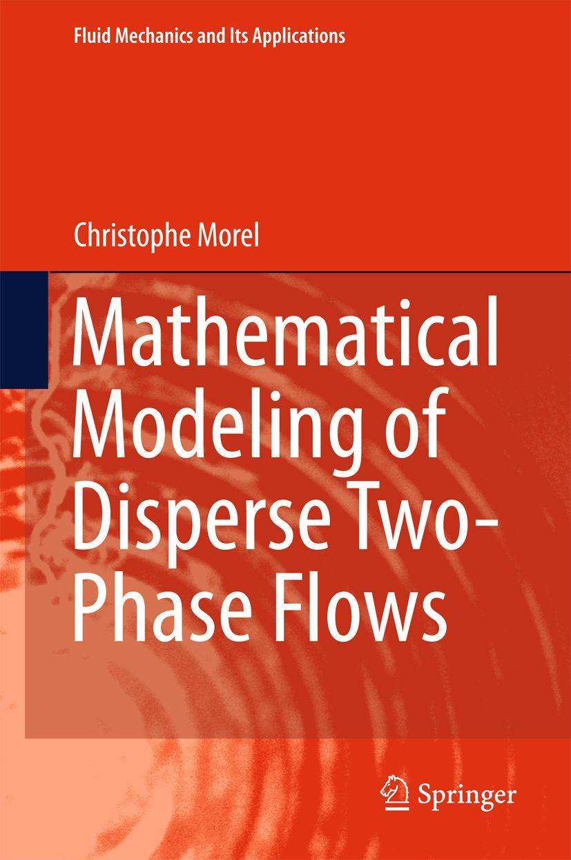 """""""Mathematical Modeling of Disperse Two-Phase Flows"""" by Christophe Morel"""