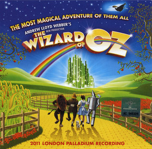 Andrew Lloyd Webber's New Production: The Wizard of Oz (2011) Re-up