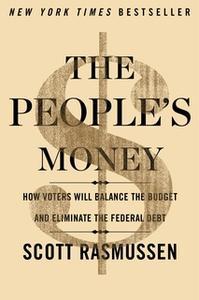 «The People's Money» by Scott Rasmussen