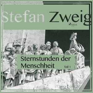 «Sternstunden der Menschheit - Teil 1» by Stefan Zweig