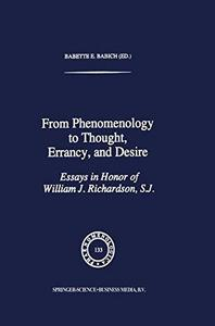 From Phenomenology to Thought, Errancy, and Desire: Essays in Honor of William J. Richardson, S.J.