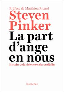 Steven Pinker - La part d'ange en nous : histoire de la violence et de son déclin