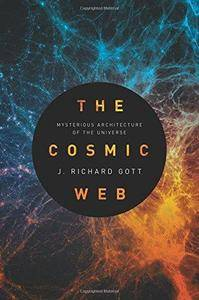 The Cosmic Web: Mysterious Architecture of the Universe (Repost)