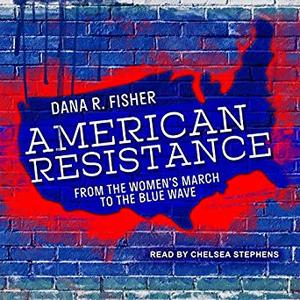 American Resistance: From the Women's March to the Blue Wave [Audiobook]
