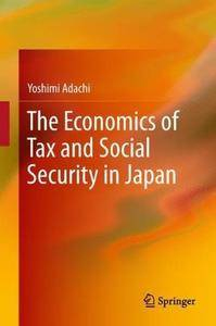 The Economics of Tax and Social Security in Japan